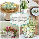 Beautifully Simple Easter Tablescapes