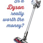 Dyson v6 Review- Worth the Money?