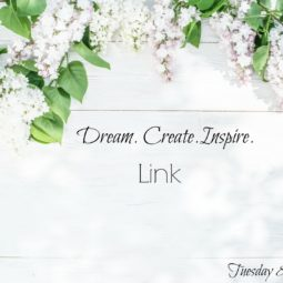 Dream. Create. Inspire. Link! #137